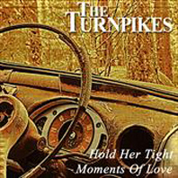 The Turnpikes - Hold Her Tight/Moments Of Love