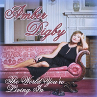 Amber Digby - The World Youre Living In