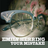 Emily Herring - Your Mistake