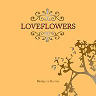 Loveflowers - Bridge Or Barrier