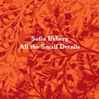 Sofia Ekberg - All The Small Details