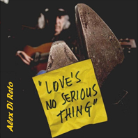 Alex Di Reto - Loves No Serious Thing