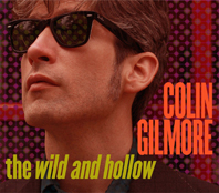 Colin Gilmore - The Wild And Hollow