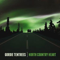 Gordie Tentrees - North Country Heart