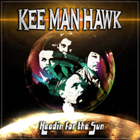 Kee Man Hawk - Headin For The Sun